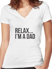 Relax I'm A Dad T-shirt Women's Fitted V-Neck T-Shirt
