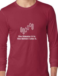 The Simpler It Is,The Better I Like It Cool Trader Investor Stock Design Long Sleeve T-Shirt