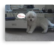 OUR Wii PUPPY- NEEDS A Wii Canvas Print