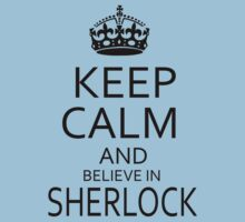 Keep Calm and believe in SHERLOCK Kids Clothes