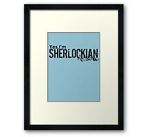 Yes,I'm SHERLOCKIAN Framed Print