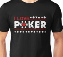 I Love Poker Shirt Unisex T-Shirt
