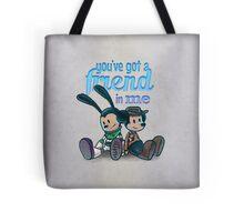 You've Got A Friend In Me Tote Bag