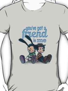 You've Got A Friend In Me T-Shirt