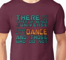 Those Who Dance Unisex T-Shirt