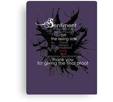 Sentiment and final proof Canvas Print