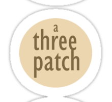 It's a three patch problem Sticker