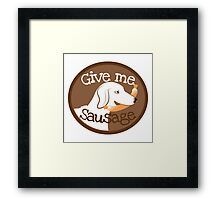 Doggy give me sausage! Framed Print