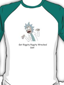 Get Riggity Riggity Wrecked Son T-Shirt