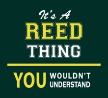 It's A REED thing, you wouldn't understand !! by satro