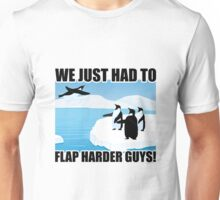 Just Keep Flapping Unisex T-Shirt