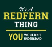 It's A REDFERN thing, you wouldn't understand !! by satro