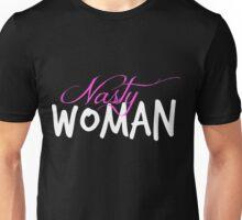 Nasty Women For President Unisex T-Shirt