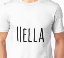 Hella Unisex T-Shirt