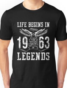 Life Begins In 1963 Birth Legends Unisex T-Shirt