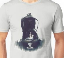 what we become movie 2016 Unisex T-Shirt