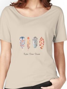 Explore Dream Discover Feathers Women's Relaxed Fit T-Shirt