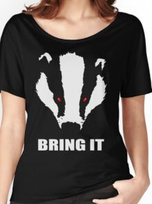 Bring The Evil Badger  Women's Relaxed Fit T-Shirt