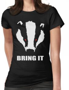 Bring The Evil Badger  Womens Fitted T-Shirt