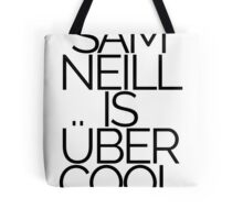 Sam Neill is über-cool Tote Bag