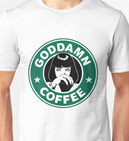 Goddamn Coffee Unisex T-Shirt