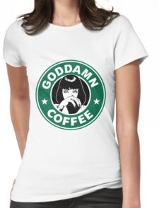 Goddamn Coffee Womens Fitted T-Shirt