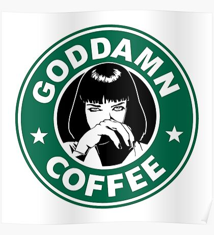 Goddamn Coffee Poster
