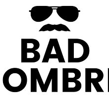 Bad Hombre. by ACImaging