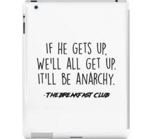 The Breakfast Club - It'll be anarchy iPad Case/Skin