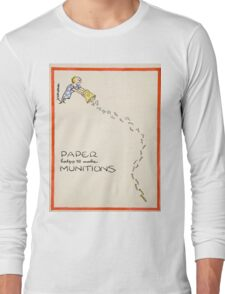 Vintage poster - Paper Helps to Make Munitions Long Sleeve T-Shirt