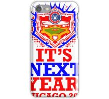 Get your It's Next Year T before the Series! iPhone Case/Skin
