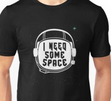 I Need some Space Unisex shirt - Funny Astronomy Shirt Unisex T-Shirt