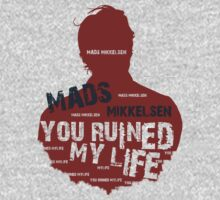 MADS MIKKELSEN....YOU RUINED MY LIFE by morigirl
