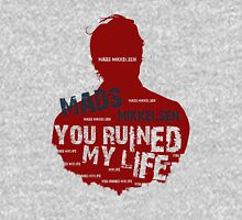 MADS MIKKELSEN....YOU RUINED MY LIFE Womens Fitted T-Shirt