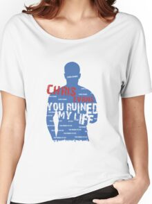 CHRIS EVANS....YOU RUINED MY LIFE Women's Relaxed Fit T-Shirt