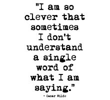 Oscar Wilde Cleverness Photographic Print