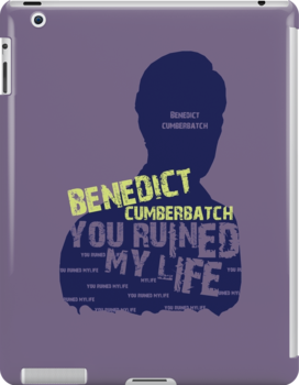 BENEDICT CUMBERBATCH....YOU RUINED MY LIFE by morigirl