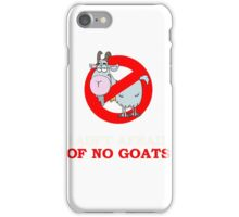 I AIN'T AFRAID OF NO GOATS iPhone Case/Skin