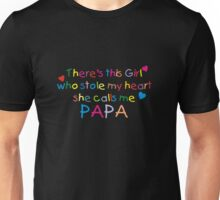 There's This Girl Who Stole My Heart She Calls Me Papa Shirt Unisex T-Shirt