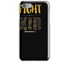 Fight Like A Kid, Kids Get Cancer Too T-Shirt iPhone Case/Skin