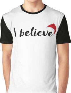 Santa Claus - I believe Graphic T-Shirt