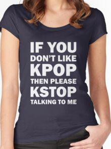 KSTOP TALKING TO ME  Women's Fitted Scoop T-Shirt
