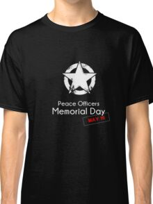 Police Officers Memorial Day T-shirt Gift Classic T-Shirt