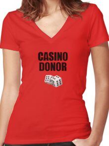Casino Donor Funny Gambling T-Shirt Women's Fitted V-Neck T-Shirt