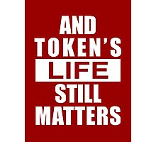 And Token's Life Still Matters – Cartman, South Park Photographic Print