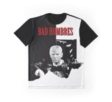 Bad Hombres Graphic T-Shirt