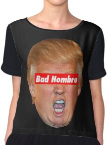 Bad Hombre Chiffon Top
