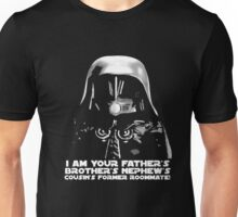 I am your fathers brothers nephews cousins former ro T-shirt Unisex T-Shirt