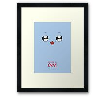 Everything is okay! Framed Print