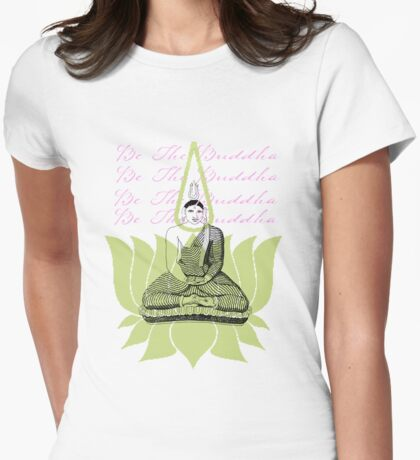 Be the Buddha Womens Fitted T-Shirt
